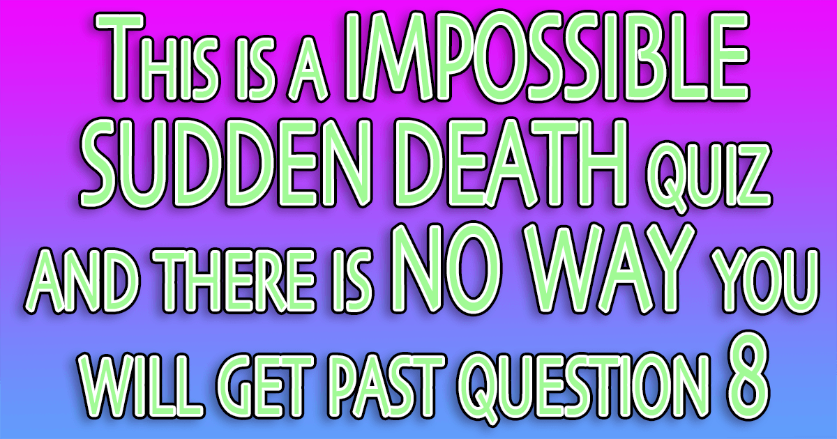 Sudden Death Quiz