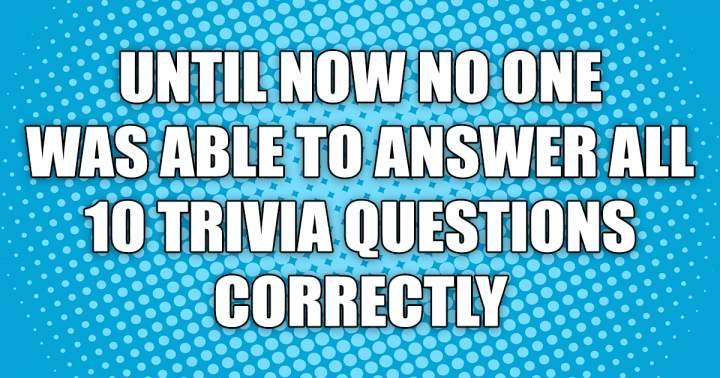10 Trivia Questions