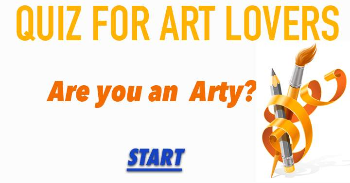 Are you Arty enough to get a perfect score in this quiz?