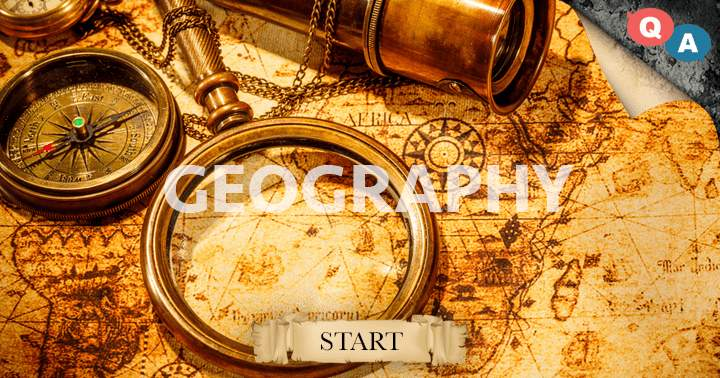10 question quiz about Geography, can you answer them all?