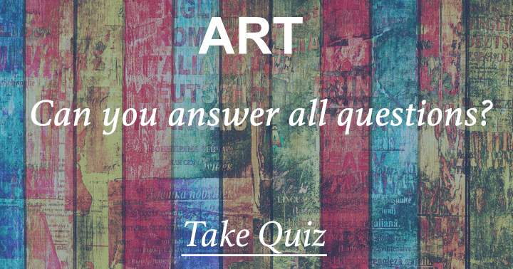 Can you answer all questions in this Art quiz?