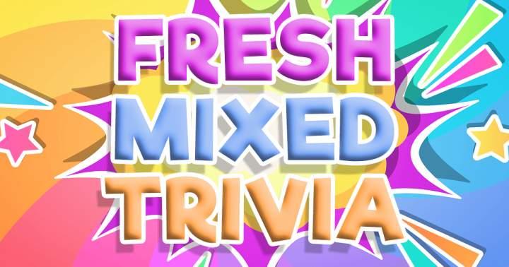 Fresh Mixed Trivia